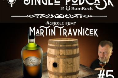 Podcast #5: Agricole rumy a Martin Trávníček